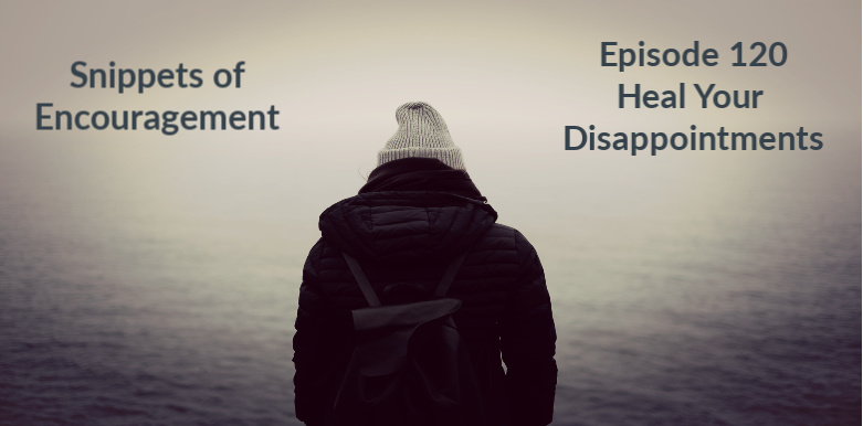 Heal Your Disappointments