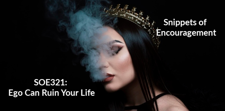 Ego Can Ruin Your Life